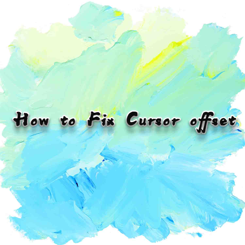 How to Calibrate When Cursor Offset/ Deviates?